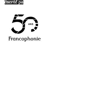 Dans le cadre des 50 ans de l'Organisation internationale de la Francophonie