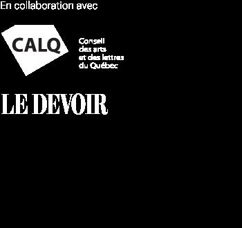 En collaboration avec le Conseil des arts et des lettres du Québec et Le Devoir
