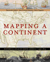 Mapping a Continent: Historical Atlas of North America, 1492-1814