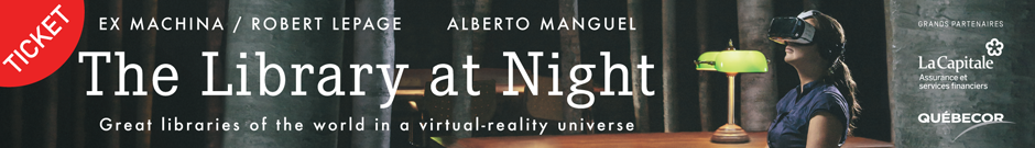 Ticket: The library at Night, Great libraries of the world in a virtual-reality universe.  Ex Machina / Robert Lepage. Alberto Manguel.